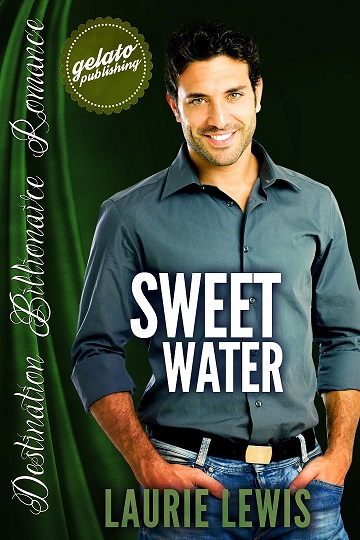"""SWEET WATER: A Destination Billionaires Romance"""