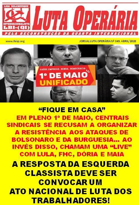 LEIA A MAIS RECENTE EDIÇÃO DO JORNAL LUTA OPERÁRIA Nº 349, ABRIL/2020