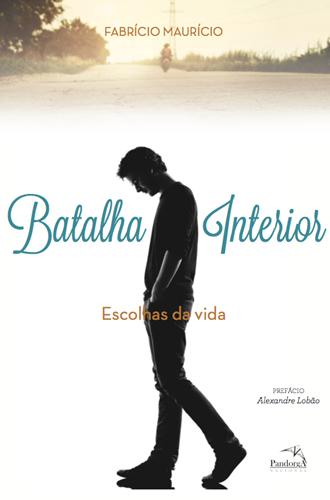 Batalha Interior - Escolhas da Vida * Fabrício Maurício