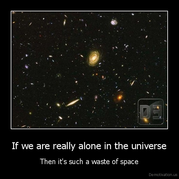 are we alone in this universe Martin rees: is life a fluke unique to earth or is it teeming across our galaxy we may have the answer within a few decades.