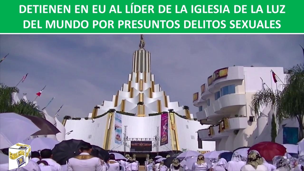 AL LÍDER DE LA IGLESIA DE LA LUZ DEL MUNDO
