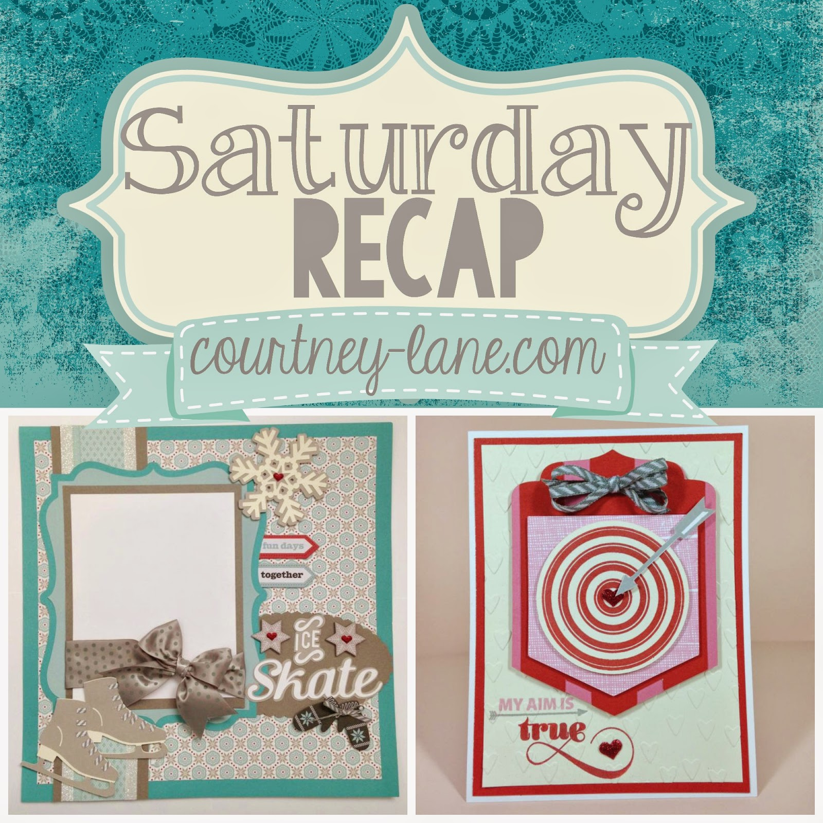 Courtney Lane Designs Saturday Recap