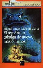EL REY ARTURO CABALGA DE NUEVO MAS O MENOS--MIGUEL ANGEL MOLEON