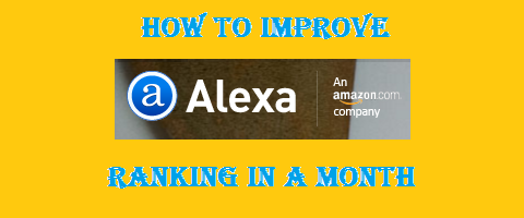 *LATEST* HOW TO IMPROVE ALEXA RANKING WITHIN A MONTH !!