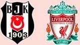 Beşiktaş Liverpool