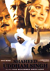 Shaheed Uddham Singh: Alais Ram Mohammad Singh Azad (2000 - movie_langauge) - Raj Babbar, Gurdas Mann, Shatrughan Sinha, Amrish Puri, Tom Alter, Dave Anderson, John Barry, Charleen Carswell, Juhi Chawla, Chetana Das, Gurkirtan, Barry John, Joe Lamb, Ranjeet, David McLennan