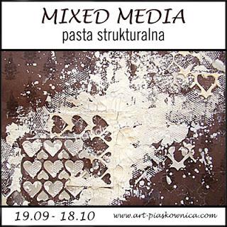 """MIXED MEDIA """"pasta strukturalna"""""""