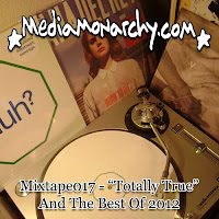 Media Monarchy: Mixtape017 - &#39;Totally True&#39; and the Best of 2012