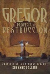 GREGOR LA PROFESIA DE LA DESTRUCCION