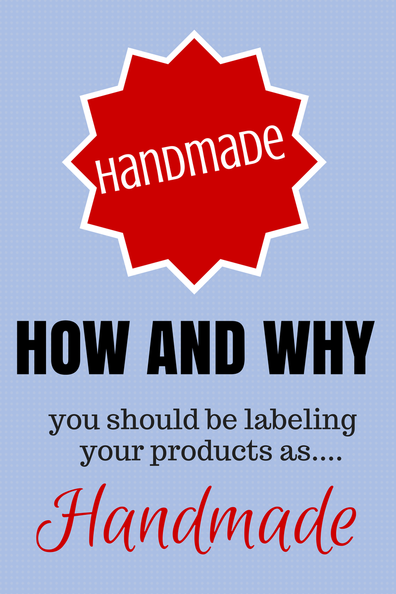 How and why you should be labeling your products as handmade.
