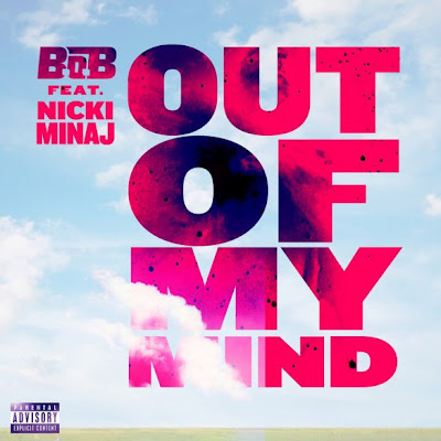 B.O.B - Out Of My Mind (feat. Nicki Minaj) Lirik dan Video