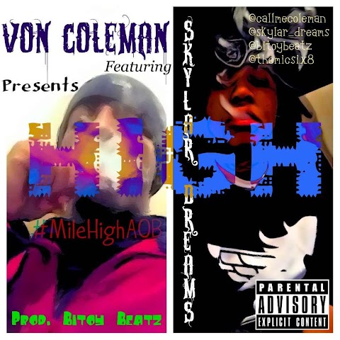 Von Coleman - High ft. Skylar Dreams