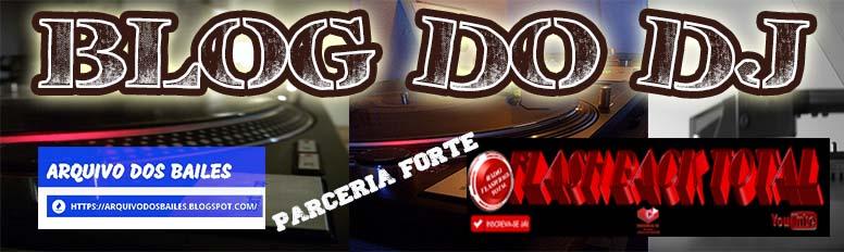 BLOG DO DJ