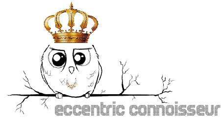 eccentric connoisseur