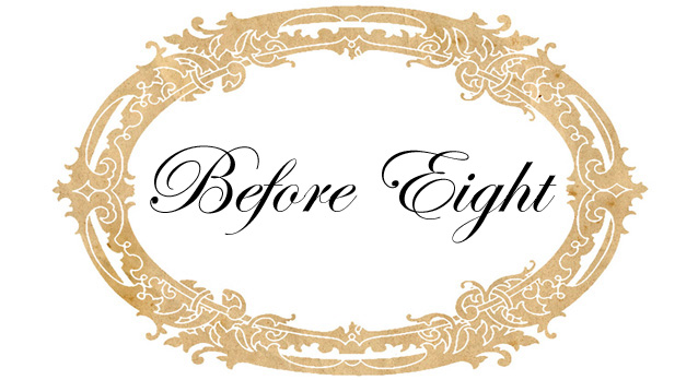 Before Eight