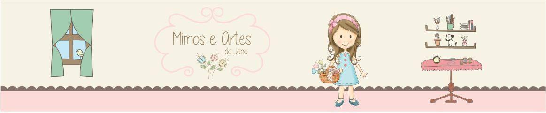 Mimos e Artes da Jana