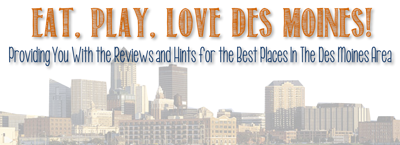 Eat Play Love Des Moines!