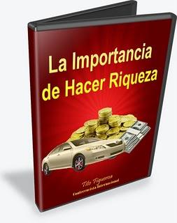 La importancia de hacer Riqueza - Tito Figueroa