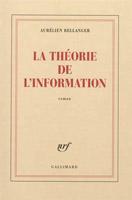 LesLa théorie de l'information, Aurélien Bellanger