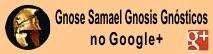 Gnose Samael Gnosis Gnósticos no Google+