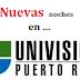 Nuevas noches en Univisión Puerto Rico