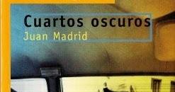 JUAN MADRID; Cuartos Oscuros | El rincón del lector