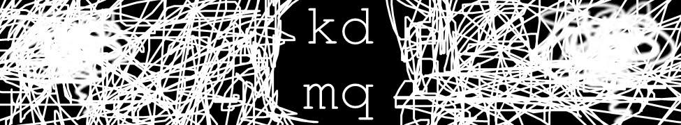 KDMQ life