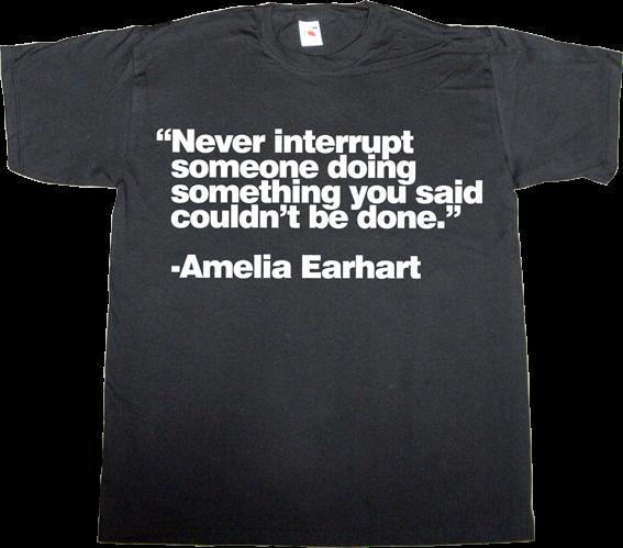 amelia Earhart brilliant sentence t-shirt ephemeral-t-shirts