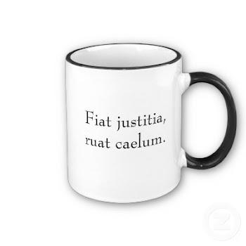 Fiat justitia, ruat caelum / Hagase justicia y hundase el cielo.