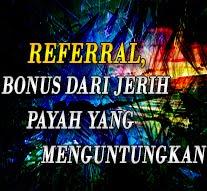 Referral, Bonus Dari Jeri Payah Yang Menguntungkan