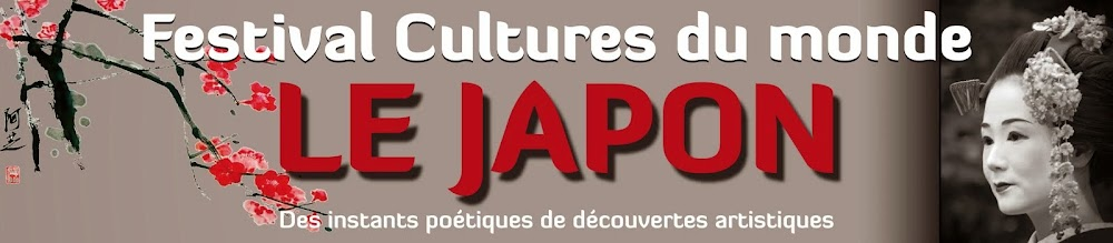 Festival Cultures du Monde LE JAPON