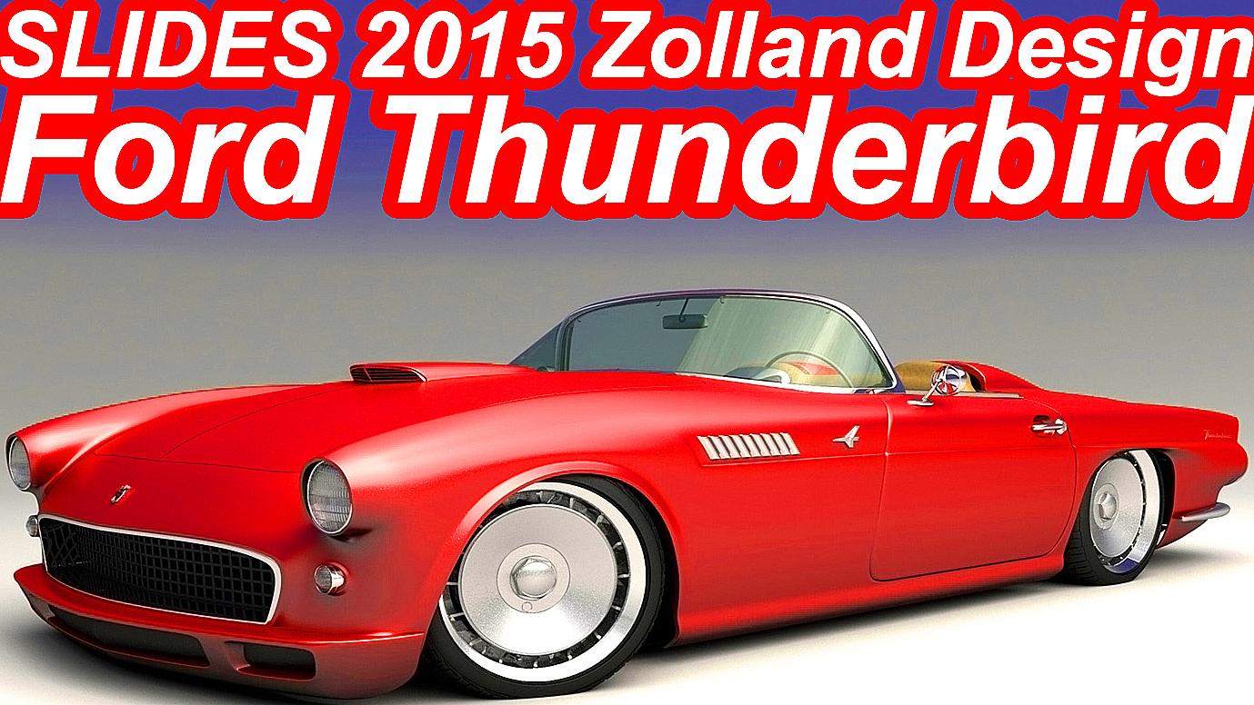 SLIDES Zolland Design Ford Thunderbird 2015
