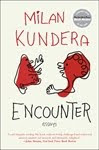 ENCOUNTERS: Essays by Milan Kundera