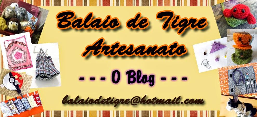 Balaio de Tigre Artesanato - Blog sobre artesanato, amigurumis e costura
