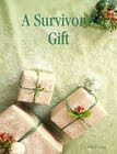 A Survivor&#39;s Gift