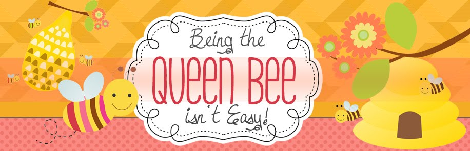 Being The Queen Bee isn't easy!