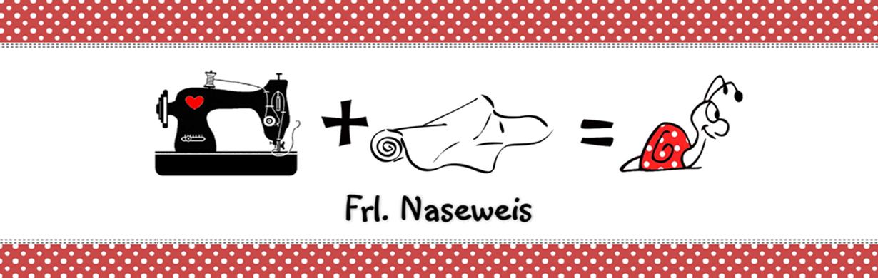 Frl.Naseweis - Tolle Sachen Handgemacht!