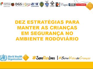 http://www.dge.mec.pt/educacaocidadania/data/educacaocidadania/educacao_rodoviaria/Documentos/III_SGER/dez_estrateg_terceira_semana_mundial_seg_rodoviaria.ppsx