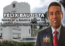 Ing. Félix Bautista, Senador Provincia San Juan