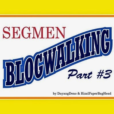 http://www.dayangdeno.com/2015/03/segmen-blogwalking-part3.html