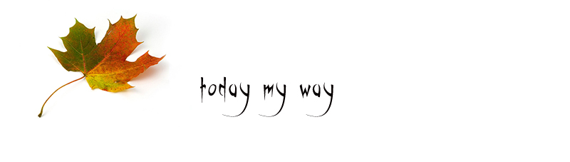 ║today my way║