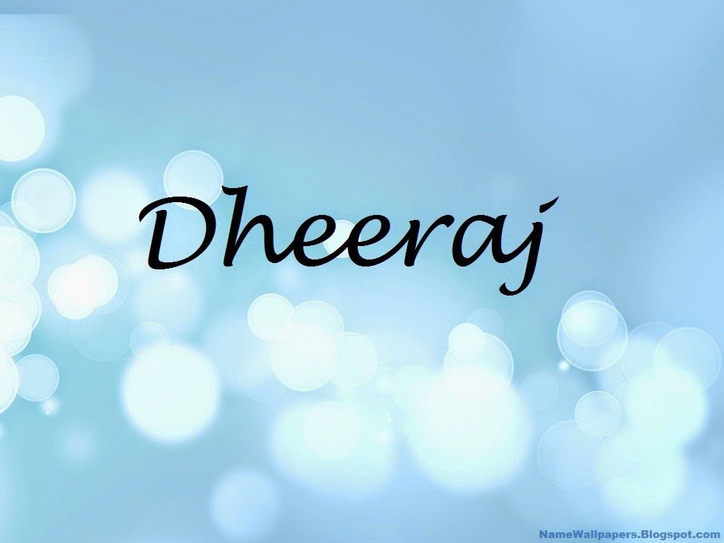 Dheeraj Name Wallpapers Dheeraj ~ Name Wallpaper Urdu Name Meaning ...