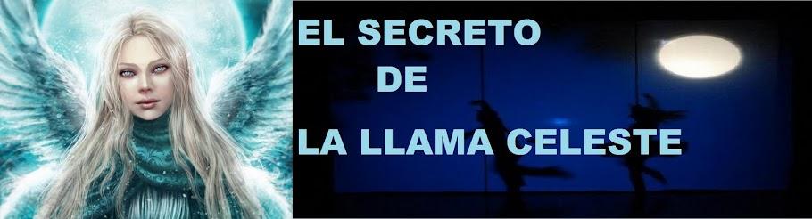 EL SECRETO DE LA LLAMA CELESTE