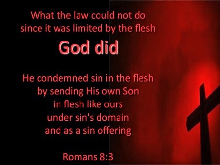 But the sinner cannot fulfill the law because he is sinful in the