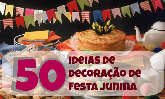 Decoração Festa Junina Arte De Fazer Decoração E Artesanato