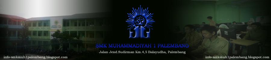 INFO SEPUTAR SMK MUHAMMADIYAH 1 PALEMBANG