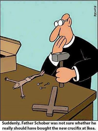 Suddenly, Father realized he should not have bought the new crucifix at Ikea.