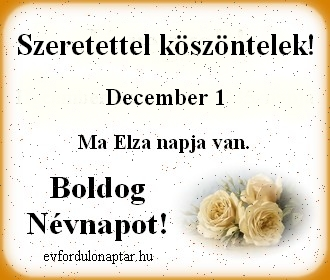 December 1 - Elza névnap