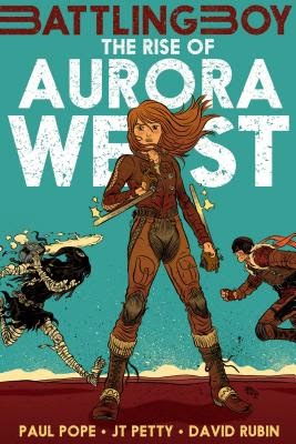 The Rise of Aurora West by JT Petty, Paul Pope, & David Rubin