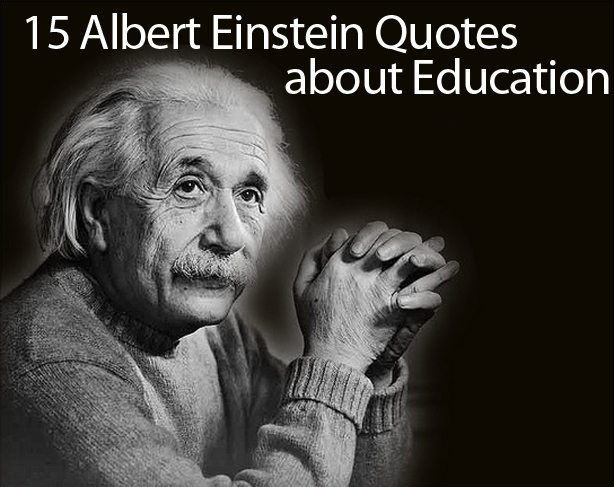 Albert Einstein Quotes on Education: 15 of His Best Quotes ...